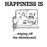Happiness is, wiping off the whiteboard.