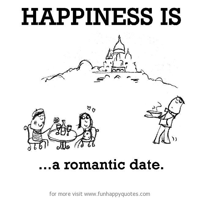 Happiness is, a romantic date.