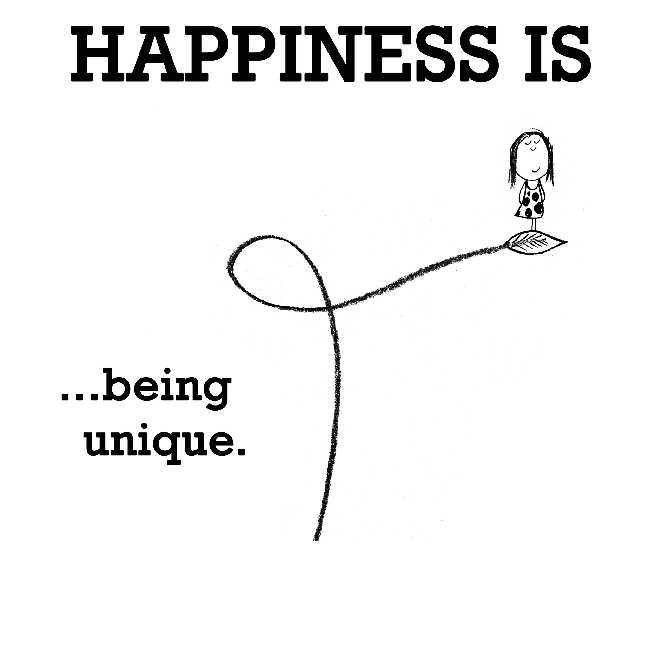 Happiness Is Being Unique Funny Happy