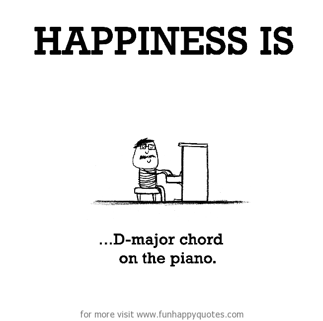 Happiness is, playing piano.
