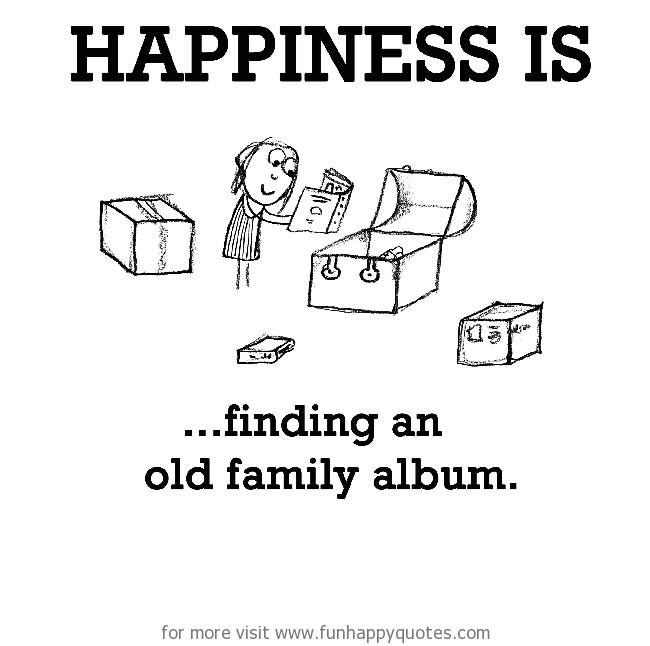 Happiness is, finding an old family album.