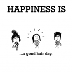 Happiness is, a good hair day.