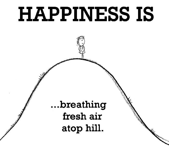 Happiness is, breathing  fresh air atop hill.