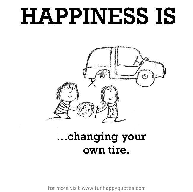 Happiness is, changing your own tire.