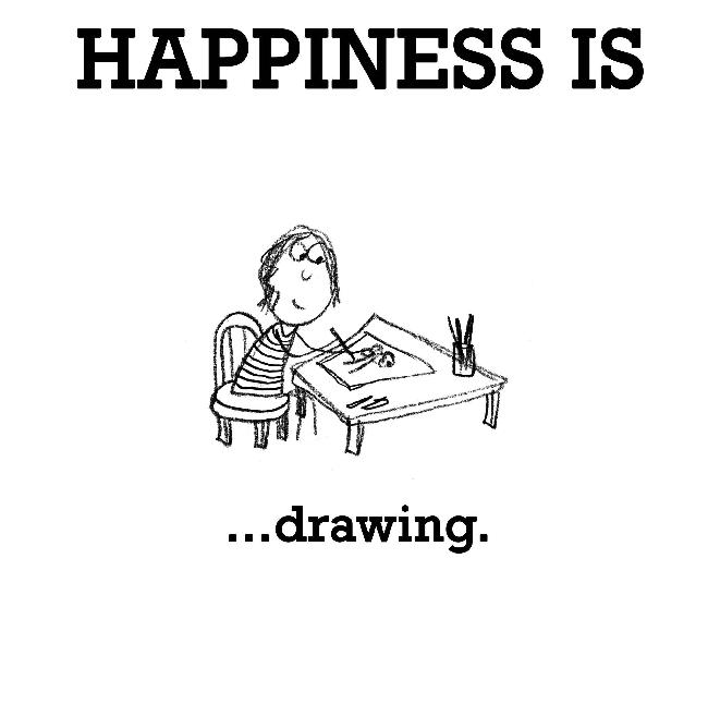 Happiness is, drawing.