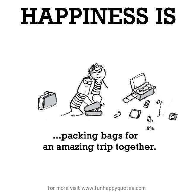 Happiness is, packing bags for an amazing trip together.