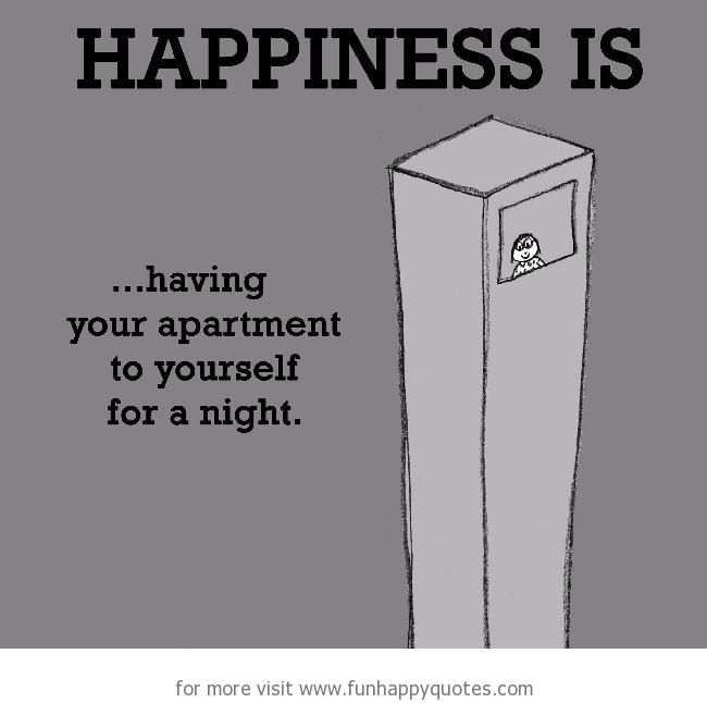 Happiness is, empty apartment.
