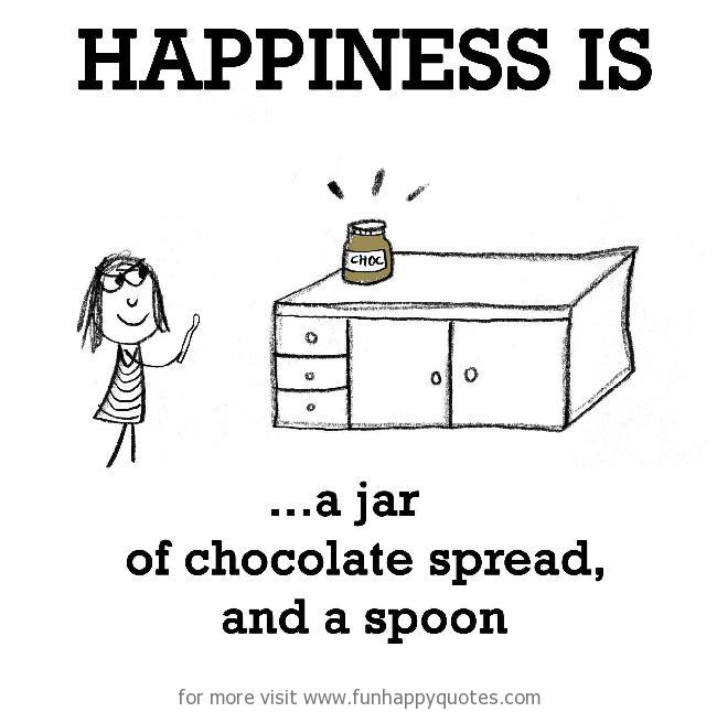 Happiness is, a jar of chocolate spread, and a spoon.