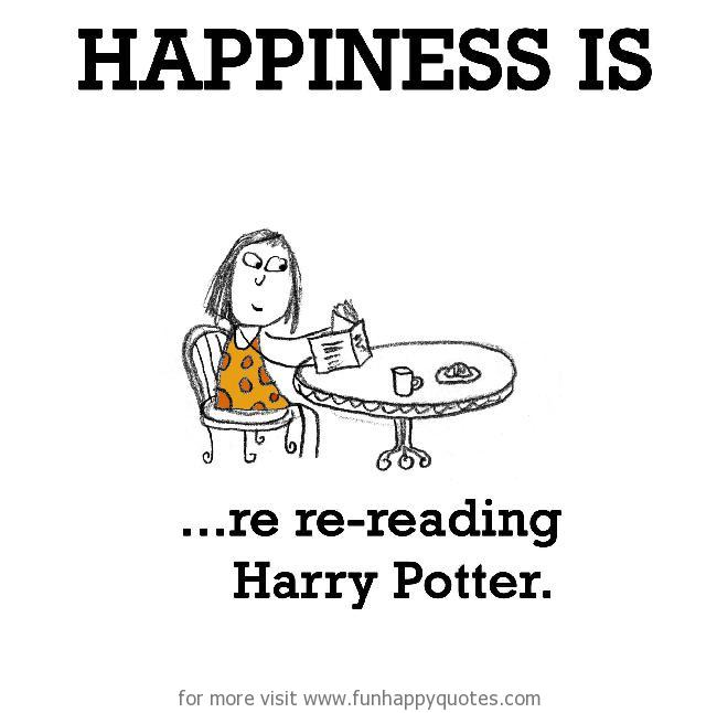 Happiness is, re re-reading Harry Potter.