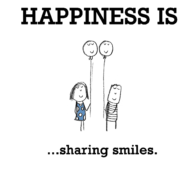 Happiness is, sharing smiles.