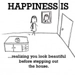 Happiness is, realizing you look beautiful before stepping out the house.