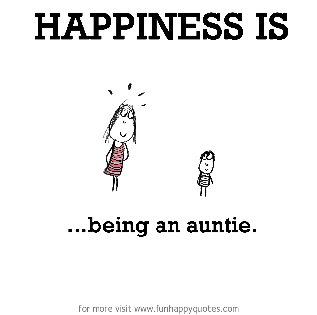 Happiness is, being an auntie.