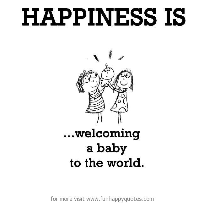Happiness is, welcoming a baby to the world.