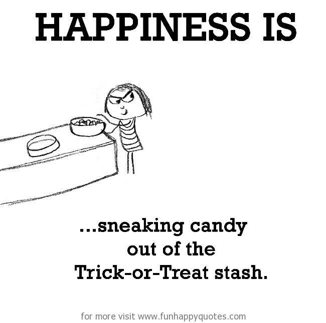 Happiness is, sneaking candy out of the Trick-or-Treat stash.