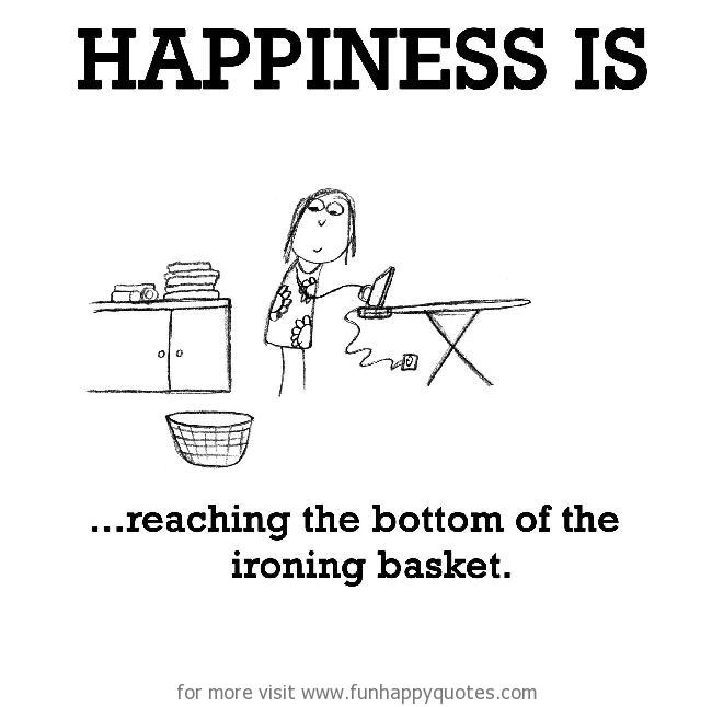 Happiness is, reaching the bottom of the ironing basket.