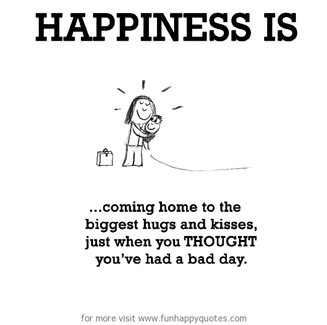 Happiness Is Coming Home Funny Happy