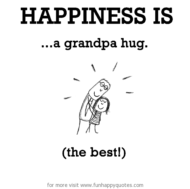 Happiness is, a grandpa hug.
