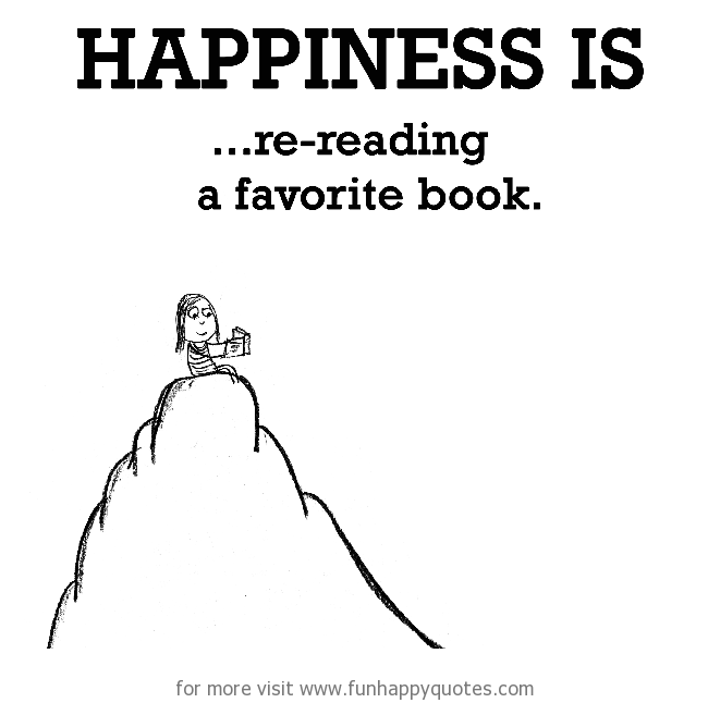 Happiness is, re-reading a favorite book.