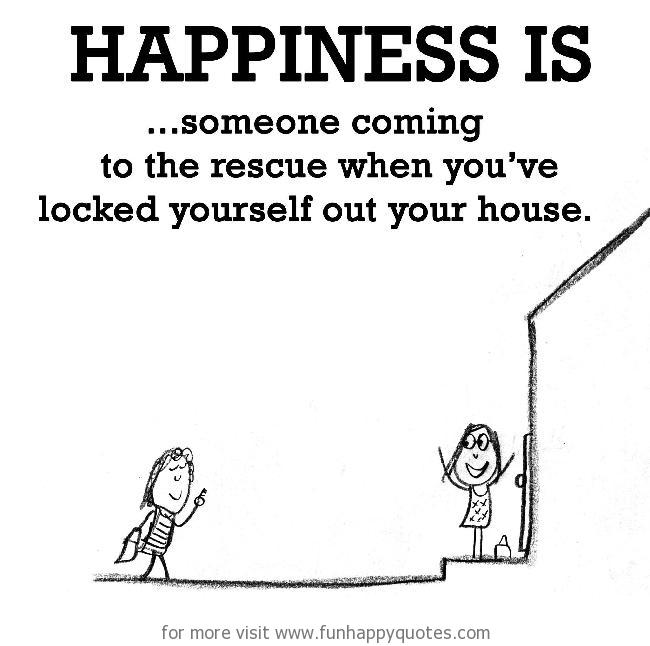 Happiness is, someone coming to the rescue.