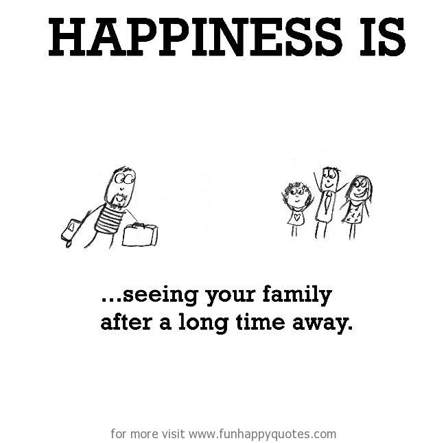 Happiness Is Seeing Your Family After A Long Time Away Funny Happy