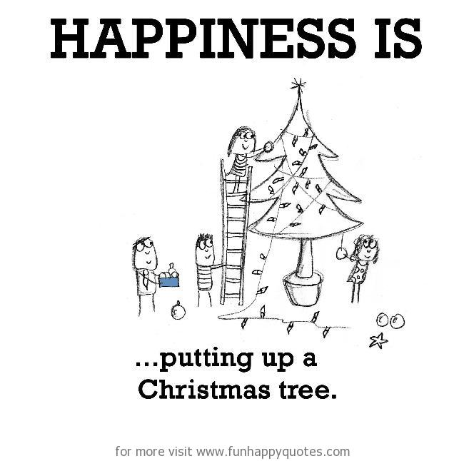 Happiness is, putting up a Christmas tree.
