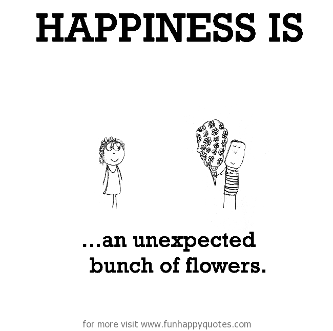Happiness is, an unexpected bunch of flowers.