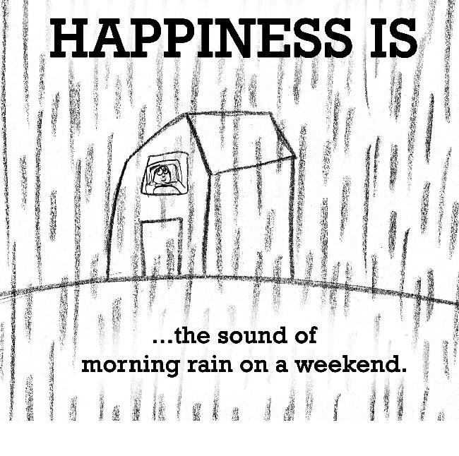 Happiness is, morning rain on a weekend.