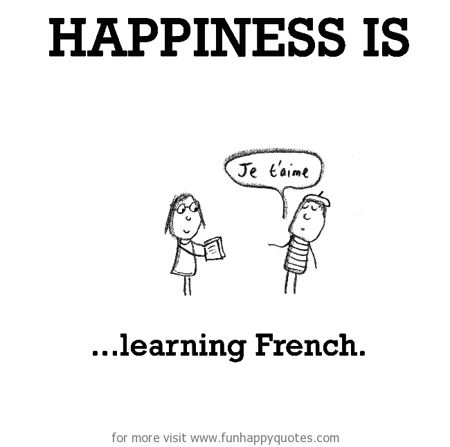 Happiness is, learning French.