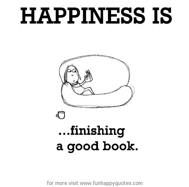 Happiness is, finishing a good book.