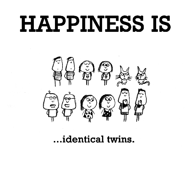 Happiness is, identical twins.