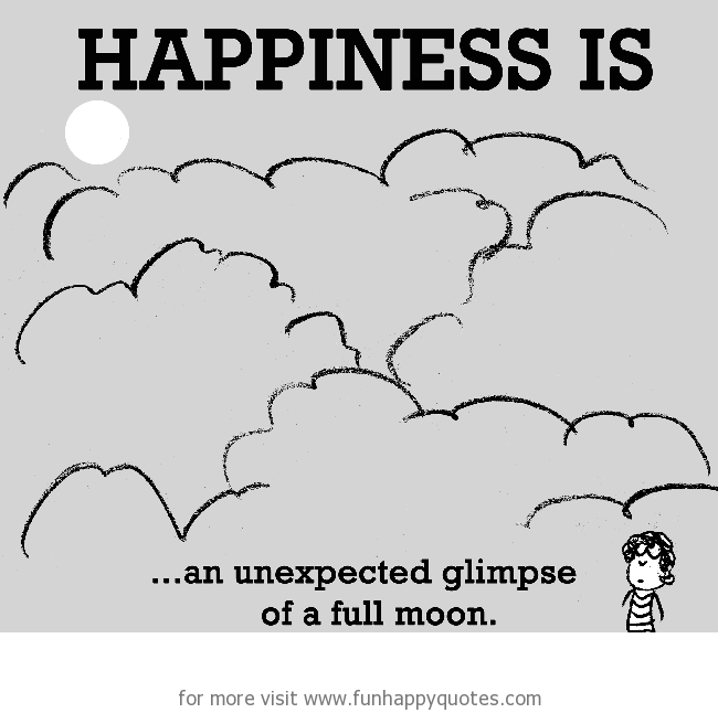 Happiness is, an unexpected glimpse of a full moon.