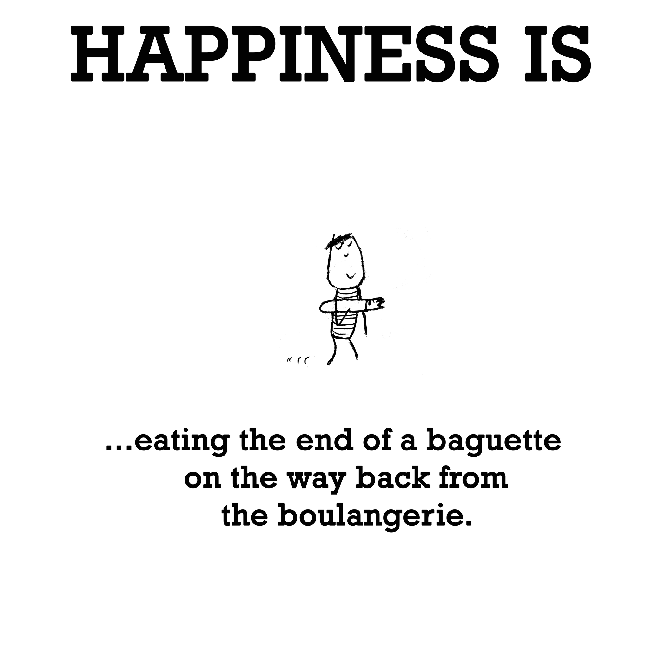 Happiness is, eating the end of a baguette.