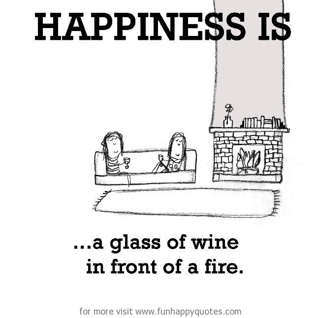 Happiness is, a glass of wine in front of a fire.