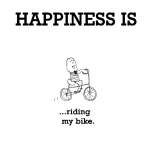 Happiness is, riding my bike.