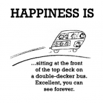 Happiness is, a double-decker bus.