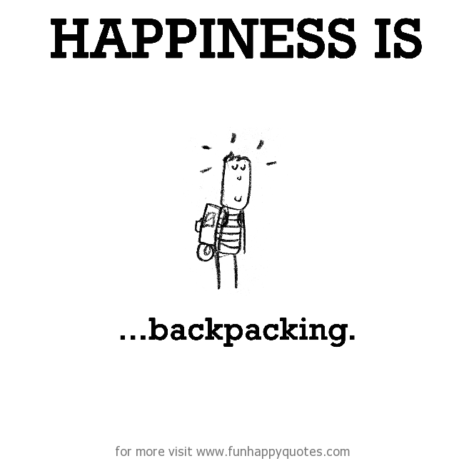 Happiness is, backpacking.