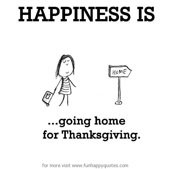 Happiness is, going home for Thanksgiving.
