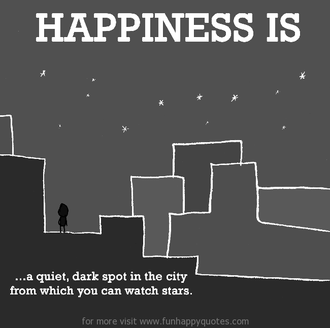 Happiness is, watching stars.