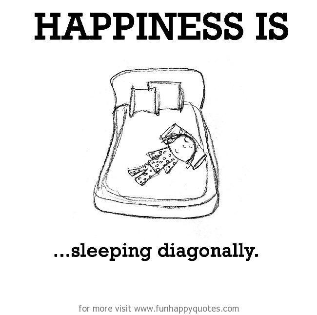Happiness is, sleeping diagonally.
