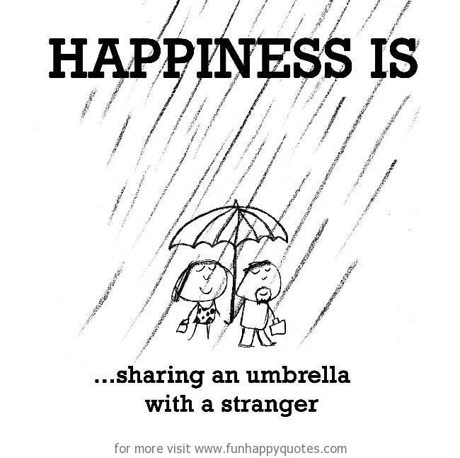 Happiness is, sharing an umbrella with a stranger