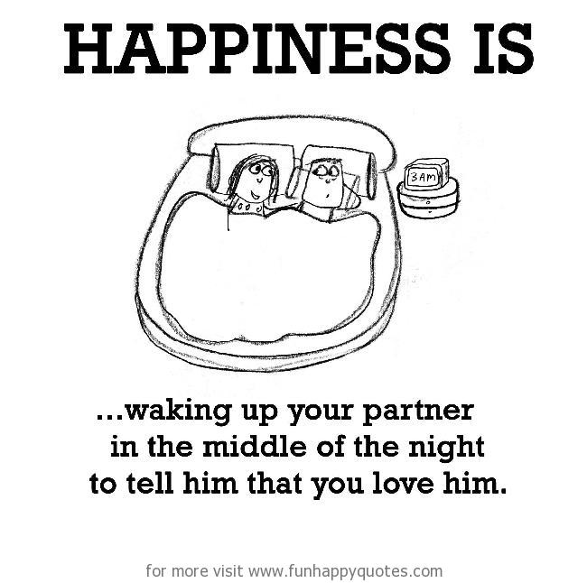 happiness is waking up your partner funny happy
