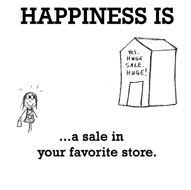 Happiness is, a sale in your favorite store.