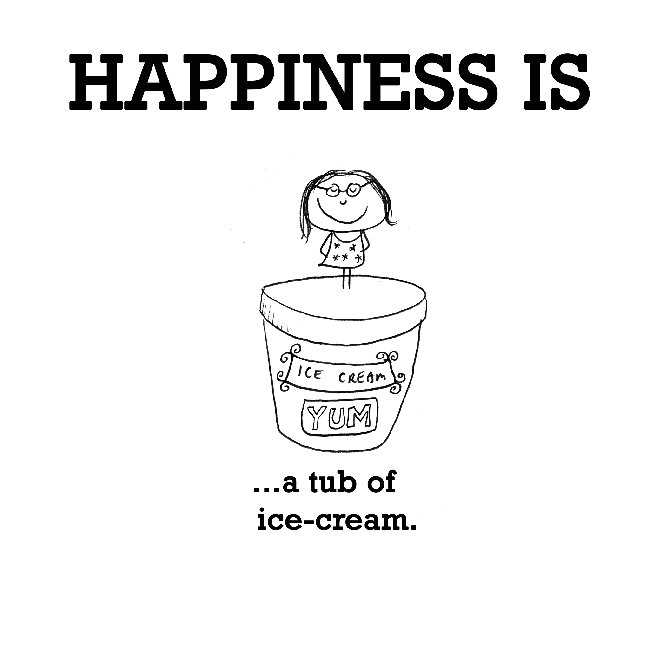 Happiness is, a tub of ice cream.