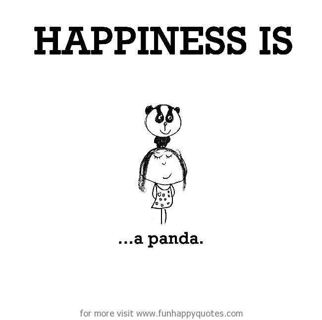 Panda Quotes Magnificent Happiness Is A Panda Funny & Happy