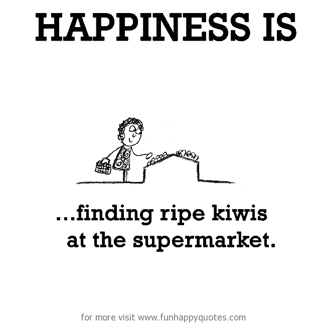 Happiness is, finding ripe kiwis at the supermarket.