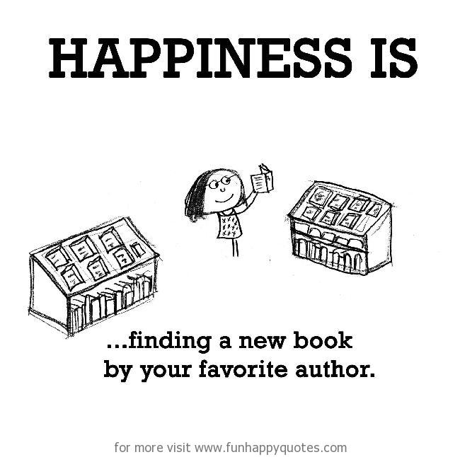 Happiness is, finding a new book by your favorite author.