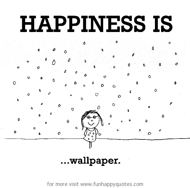 Happiness is, wallpaper.
