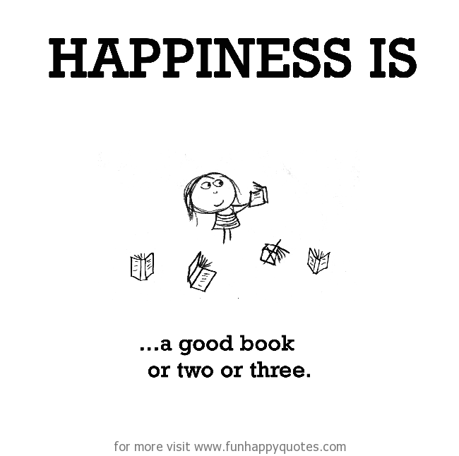 Happiness is, a good book or two or three.