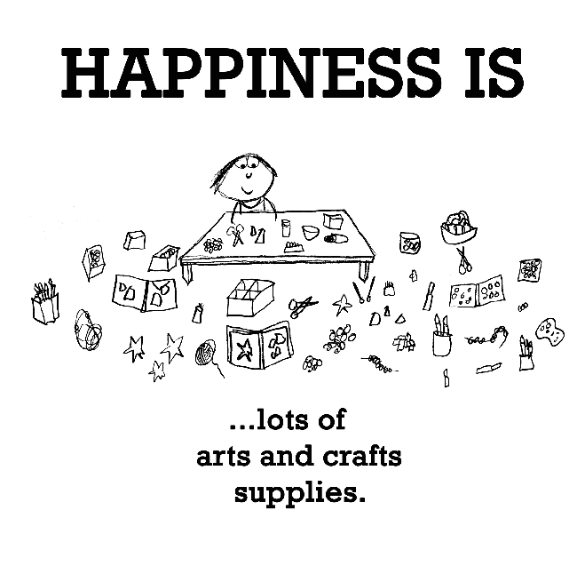 Happiness is, lots of arts and crafts supplies.