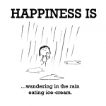 Happiness is, wandering in the rain eating ice-cream.